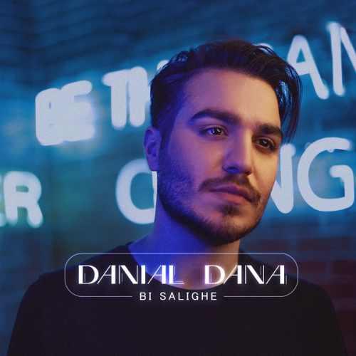 دانلود موزیک جدید دانیال دانا بی سلیقه